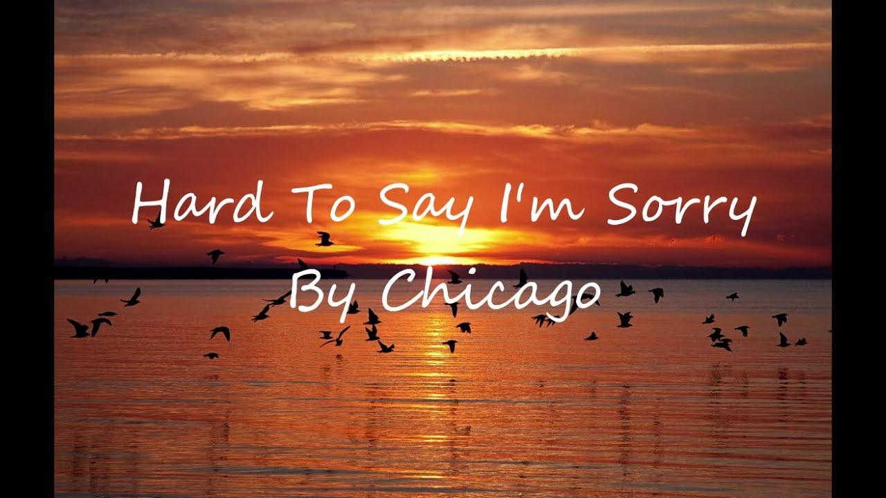 Download Chicago - Hard To Say I'm sorry (Lyrics)