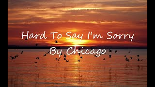 Chicago Hard To Say I M Sorry Lyrics