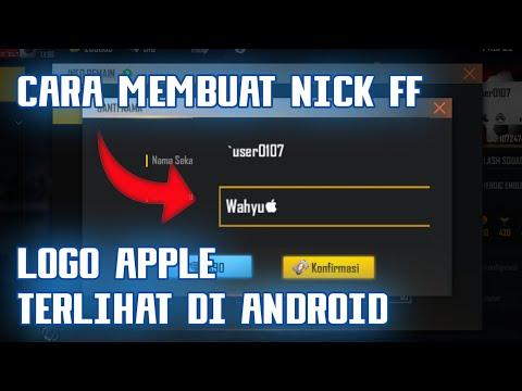 Cara Agar Logo Apple Terlihat Di Android Untuk Nick Ff Youtube