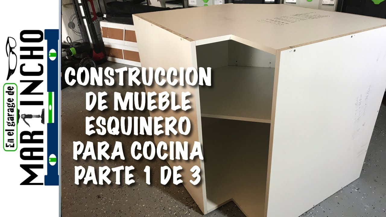 Mueble esquinero para cocina parte 1 de 3 youtube for Mueble esquinero para pc