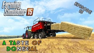 Let's Play Farming Simulator 2015 | A Taste of Donegal | Episode 15