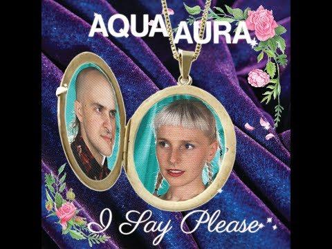 Aqua Aura - I Say Please