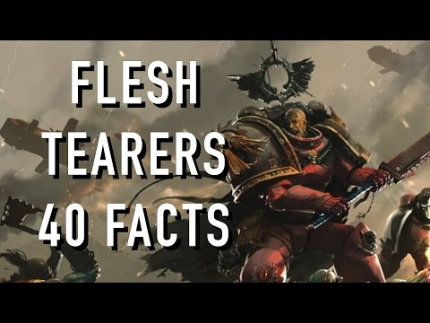 40 Facts and Lore on the Flesh Tearers Warhammer 40k Spacemarine