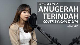 Download ANUGERAH TERINDAH YANG PERNAH KU MILIKI - SHEILA ON 7 COVER BY ICHA TALITA  HD AUDIO  Mp3