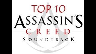 Repeat youtube video Assassin's Creed TOP 10 Soundtrack