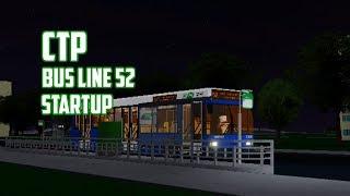 [ROBLOX] CTP lasi Bus Route 52 Startup! (Nobody came...) | B u t t e r