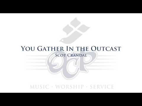 You Gather In the Outcast - Scot Crandal