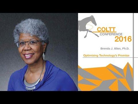 Brenda J. Allen, Ph.D. - Optimizing Technology's Promise - Keynote COLTT 2016