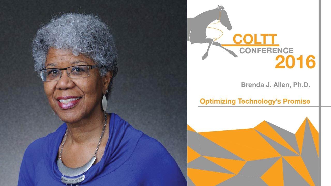 Brenda J Allen Phd Optimizing Technologys Promise Keynote Coltt 2016