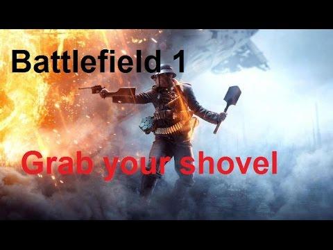 Battlefield 1 - Grab your shovel