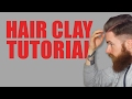 Style Your Hair | How To Use A Hair Clay.