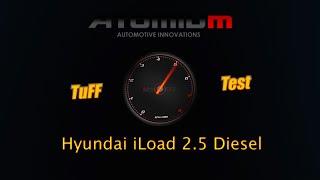 TuFF Test #1 Hyundai iLoad 2.5 Turbo Diesel