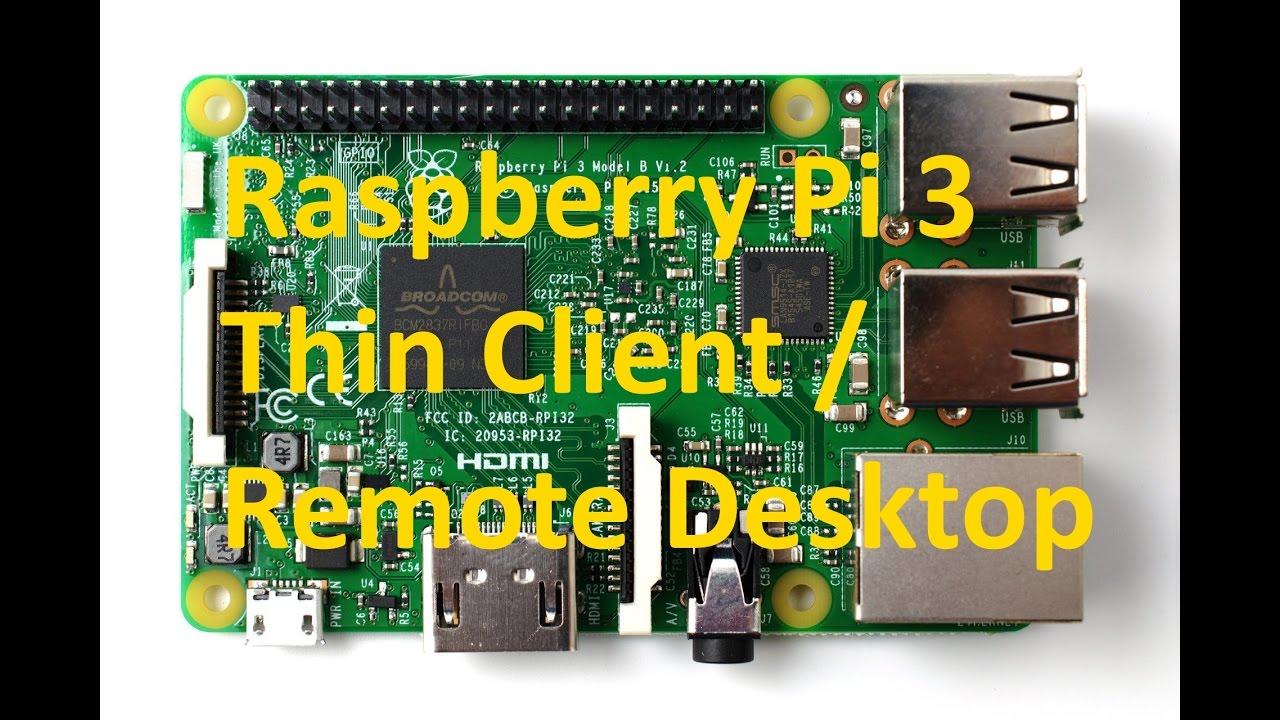 Raspberry Pi 3 Thin Client - Remote Desktop