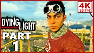 Dying Light Gameplay Walkthrough Part 1 (PC 4K 60FPS)