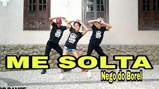 Baixar ME SOLTA - Nego do Borel feat. DJ Rennan da Penha ( Coreografia SDR DANCE)