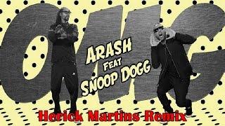 Arash Feat. Snoop Dogg - OMG (Herick Martins Remix)