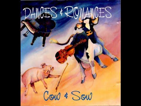 Cow & Sow - Dances & Romances