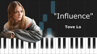 "Tove Lo - ""Influence"" Piano Tutorial - Chords - How To Play - Cover"