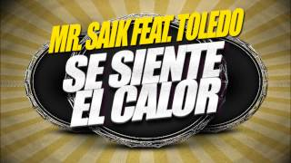 Mr. Saik Feat. Toledo - Se siente el calor (AUDIO) 2015
