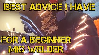 TFS: Best Advice for a Beginner MIG Welder