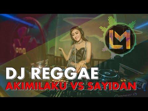 DJ REGGAE AKIMILAKU VS SAYIDAN SHAGGY DOG. REMIX ORIGINAL 2018