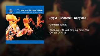Sygyt - Choomej - Kargyraa