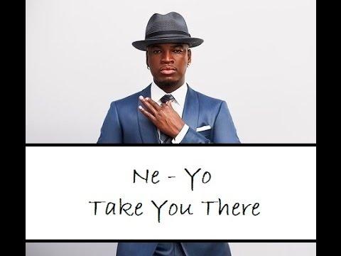 Ne Yo - Take You There ( Lyrics )