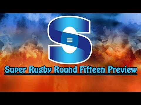 2016 Super Rugby Round Fifteen Preview