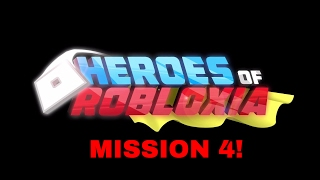 ROBLOX HEROES OF ROBLOXIA: MISSION 4!