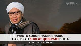 Waktu Subuh Hampir Habis, Haruskah Sholat Qobliyah Dulu? | Buya Yahya Menjawab