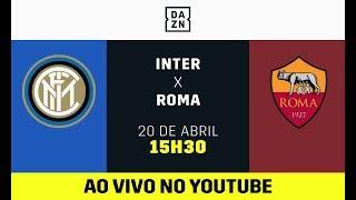 Inter de Milão x Roma AO VIVO! Assista aqui com o DAZN!