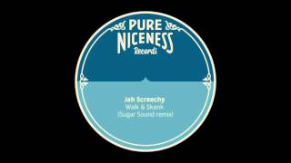 Jah Screechy - Walk and Skank (Sugar Sound Remix) - PNR01-001