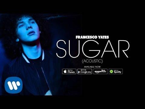 Francesco Yates - Sugar (Acoustic) [Official Audio] mp3