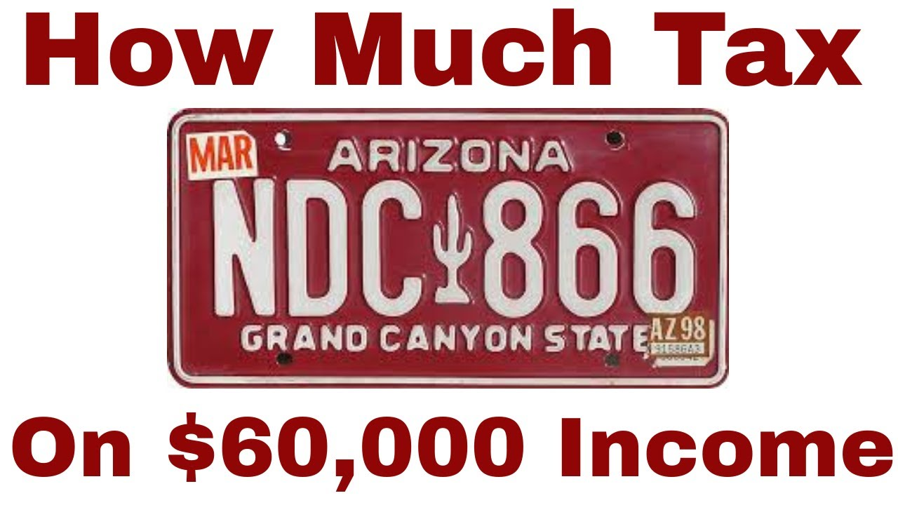 How Much Tax Will You Pay in Arizona on $60k Income?
