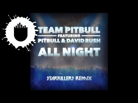 Team Pitbull feat. David Rush & Pitbull - All Night (Starkillers Remix) (Cover Art)