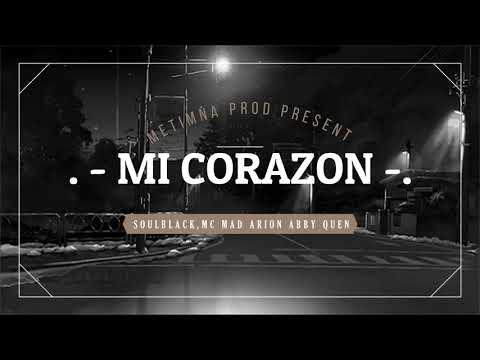 Almas De Barrio - Mi Corazon Ft Arion , Abby Queen (MetimnaProd)2018