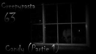 Creepypasta 63# | Candy (Candy Partie 1/3) [FR]