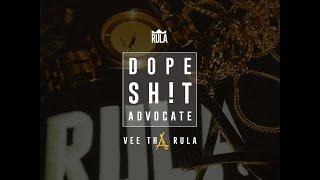 Vee Tha Rula - Dope Shit Advocate (Audio)