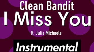 Clean Bandit I Miss You ft Julia Michaels Instrumental