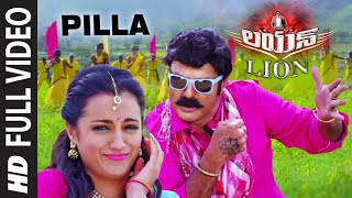 Pilla Full Video Song || Lion || Nandamuri Balakrishna, Trisha Krishnan, Radhika Apte