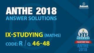 ANTHE 2018 Solutions Class-IX Maths Q.46-48