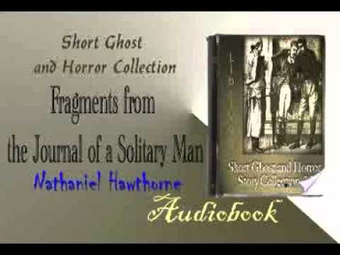 Fragments from the Journal of a Solitary Man Nathaniel Hawthorne Audiobook