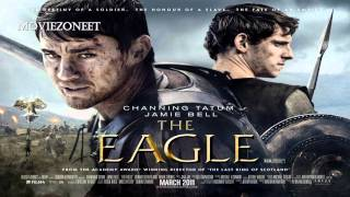 The Eagle Soundtrack HD - #3 The Return of the Eagle (Atli Orvarsson)