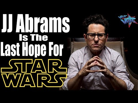 JJ Abrams, The Last Hope For Star Wars | Gentleman News Rant