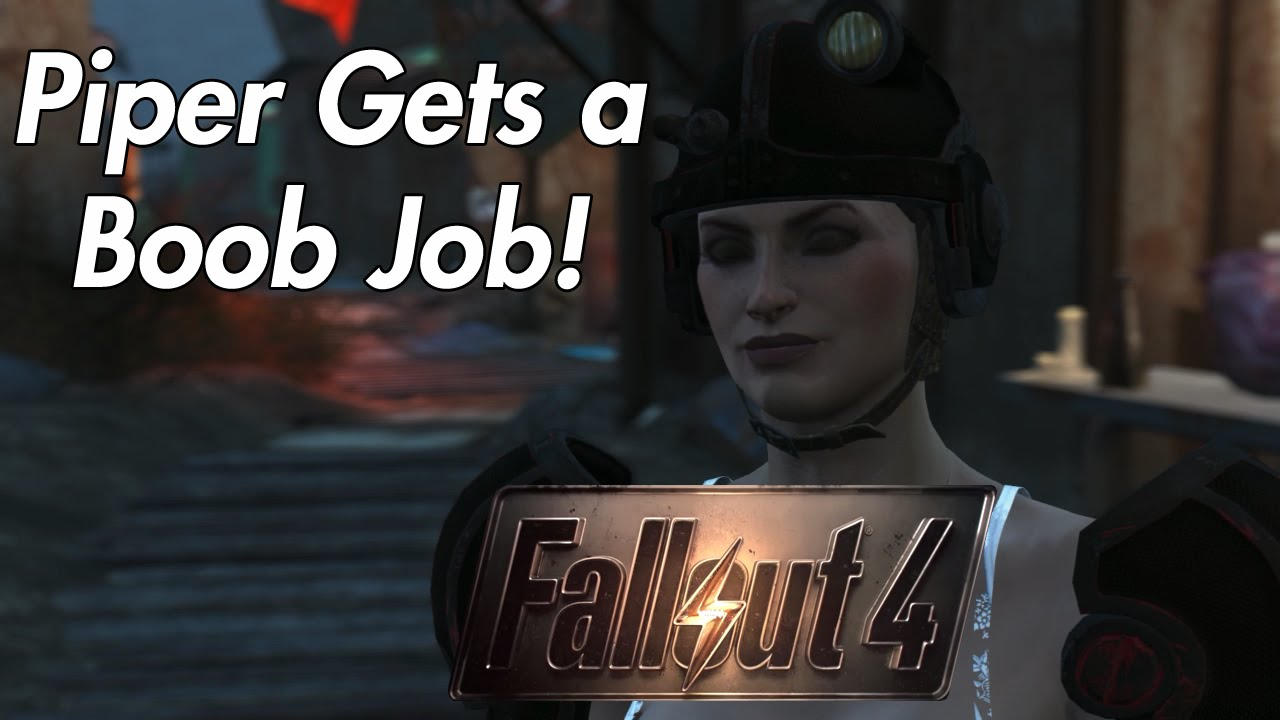 fallout 4 funny moments - piper gets a boob job - youtube