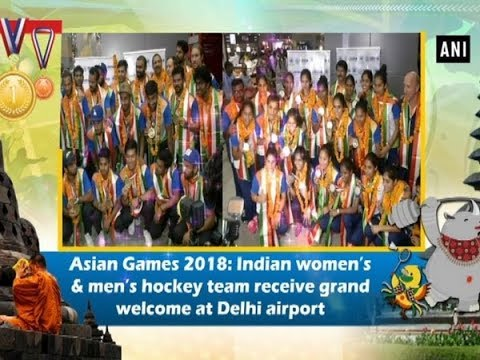 Asian Games 2018: Indian Women's & Men's Hockey Team Receive Grand Welcome At Delhi Airport