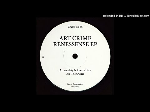 Art Crime Renessense EP-Anxiety Is Always Here