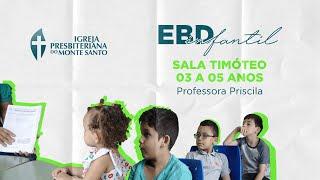 EBD INFANTIL IPMS | 31/05/2020 - Sala Timóteo (3 a 5 anos)