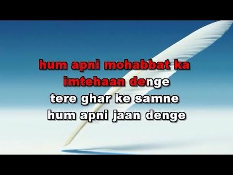 Hum Apni Mohabbat Ka Imtihan Denge - Karaoke - Deedar - Udit Narayan