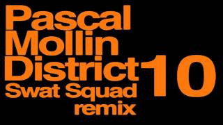 Pascal Mollin - District 10 (Swat Squad Remix)